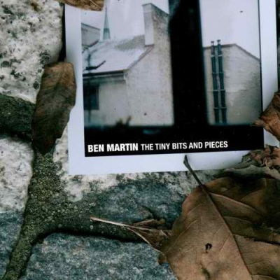 Ben Martin – The Tiny Bits And Pieces