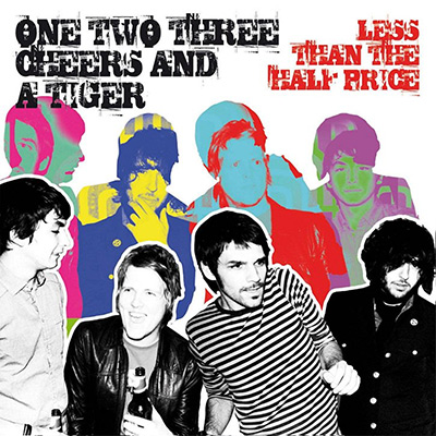 One Two Three Cheers and a Tiger – Less Than The Half Price