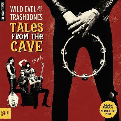Wild Evel And The Trashbones – Tales From The Cave