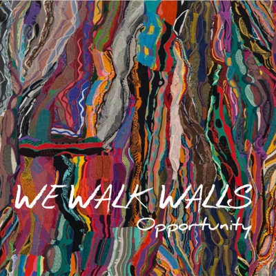 We Walk Walls – Opportunity